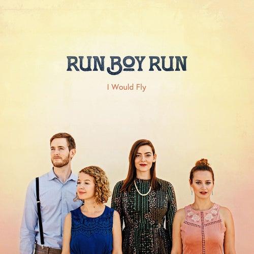 I Would Fly by Run Boy Run