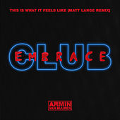 This Is What It Feels Like (Matt Lange Remix) by Armin Van Buuren