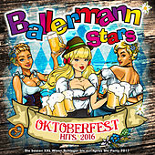 Ballermann Stars - Oktoberfest Hits 2016 - Die besten XXL Wiesn Schlager bis zur Apres Ski Party by Various Artists