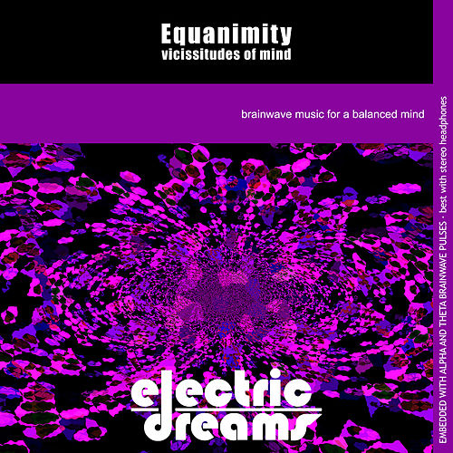 Equanimity: Vicissitudes of Mind by Electric Dreams