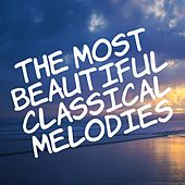 The Most Beautiful Classical Melodies by Various Artists