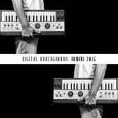 Digital Underground: Rimini 2016 by Various Artists