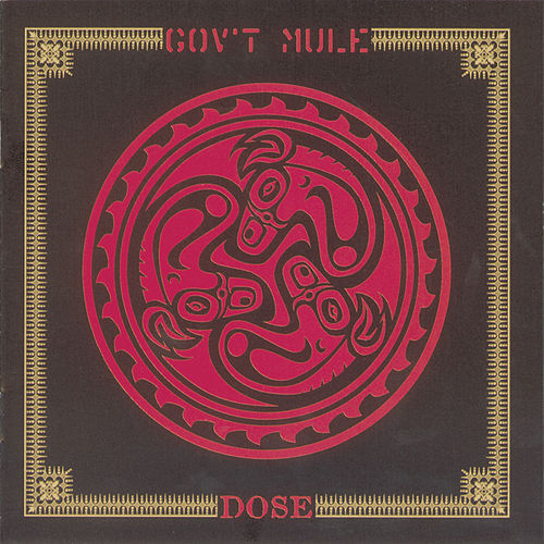 Dose by Gov't Mule