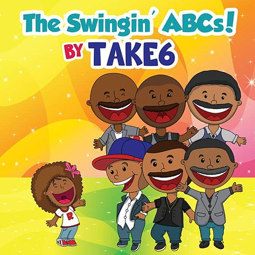 The Swingin' ABCs! by Take 6