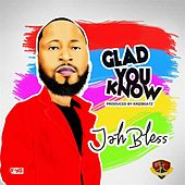 Glad You Know by Jah Bless