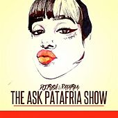 The Ask Patafria Show by DJ.Fresh