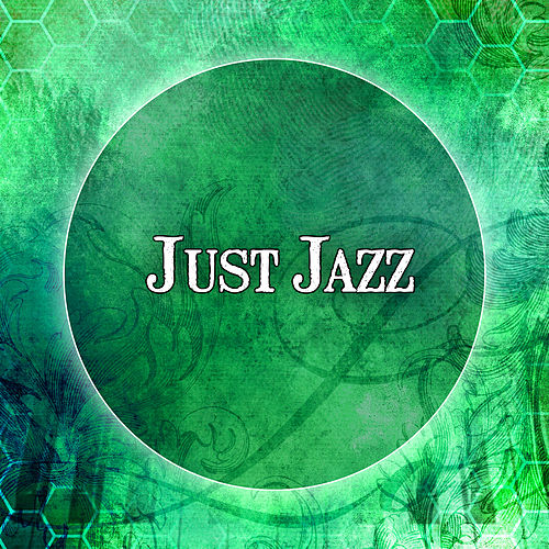 Just Jazz – Gentle Jazz Music for Relaxing Time, Soft Jazz Sounds, Ambient Rest, Most Streaming Jazz Sounds by Smooth Jazz Park