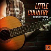 Little Country with Dick Curless, Vol. 2 by Dick Curless