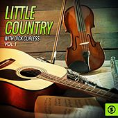 Little Country with Dick Curless, Vol. 1 by Dick Curless