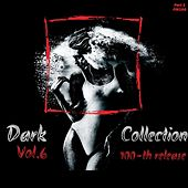Dark Collection Vol.6 (100-th release) Part 1 by Various Artists