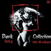 Dark Collection Vol.6 (100-th release) Part 2 by Various Artists