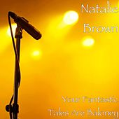 Your Fantastic Tales Are Baloney by Natalie Brown