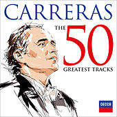 Carreras: The 50 Greatest Tracks von Various Artists