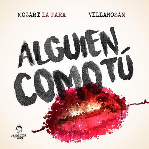 Alguien Como Tu (feat. Villano Sam) by Mozart La Para