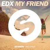My Friend by EDX