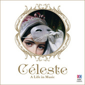 Céleste: A Life In Music by Various Artists