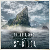 The Lost Songs Of St Kilda by Various Artists