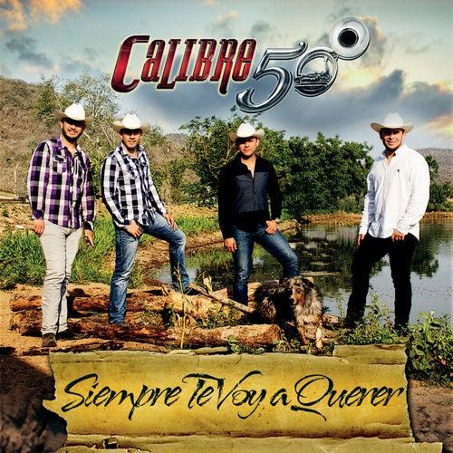Siempre Te Voy A Querer by Calibre 50