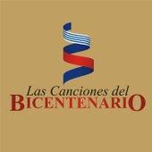 Las Canciones del Bicentenario by Various Artists