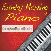 Sunday Morning Piano: Calming Piano Music for Relaxation by Steven Current