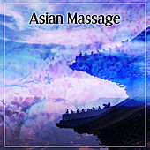 Asian Massage – Deep Relaxing Chinese Music for Spa, Massage, Wellness, Asian Flute, Zen Meditation, Chakra by Chinese Relaxation and Meditation