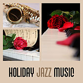 Holiday Jazz Music – Tranquiluty Sounds, Soft Jazz, Deep Jazz, Stress Relief by Soft Jazz Music