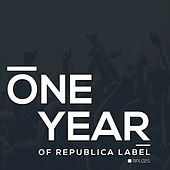 One Year Of Republica Label by Various Artists