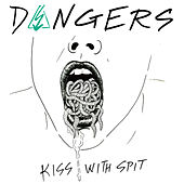 Kiss with Spit by The Dangers