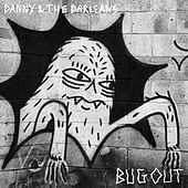 Bug Out by Danny