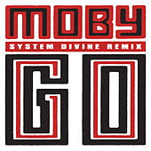 Go (System Divine Remix) by Moby