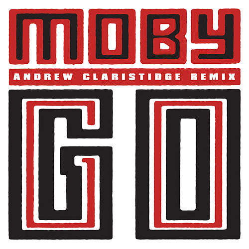 Go (Andrew Claristidge Remix) by Moby