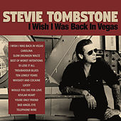 I Wish I Was Back in Vegas by Stevie Tombstone