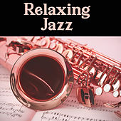 Relaxing Jazz  - Jazz Music for Relax Time With Wine,  Instrumental Lounge, Background for Jazz Bar & Jazz Club by Chilled Jazz Masters