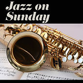 Jazz on Sunday Morning – Positive Vibes of Mellow Jazz, Soothing Sounds Instrumental Piano, Moody Jazz, Background Music by Jazz Lounge