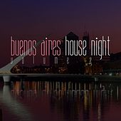 Buenos Aires House Night, Vol. 2 by Various Artists