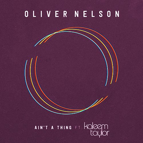 Ain't A Thing (feat. Kaleem Taylor) by Oliver Nelson
