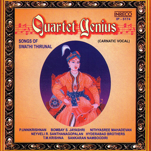 Quartet Genius - Songs of Swathi Thirunal by G. Gowri Shankar
