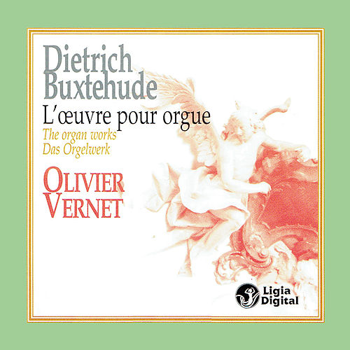 Buxtehude: The Organ Works by Olivier Vernet
