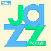 Jazz Today, Vol. 2 ! by Various Artists