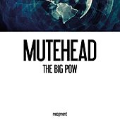 The Big Pow by Mutehead