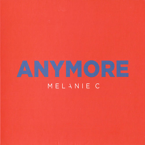 Anymore by Melanie C