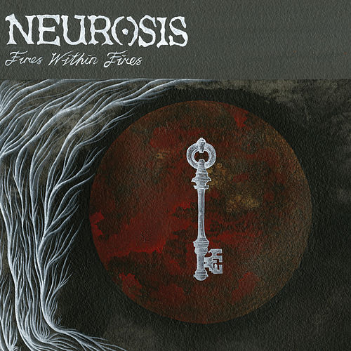 Fires Within Fires by Neurosis