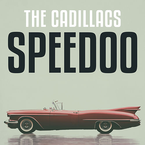 Speedoo by The Cadillacs