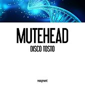 Disco Tosto by Mutehead
