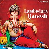 Lambodara Ganesh by Various Artists