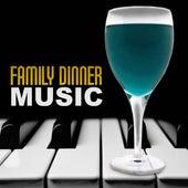 Family Dinner Music– Gentle Music for Family Dinner or Romantic Late Dinner and Background Jazz Music for Restaurant by Restaurant Music Songs