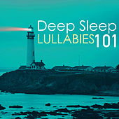 Deep Sleep Lullabies 101 - Improve Sleeping Pattern, Best Sleep Spa Songs Collection by Sleep Music Lullabies for Deep Sleep