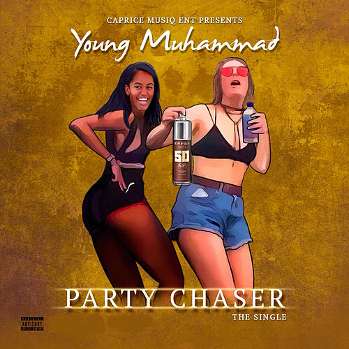 Party Chaser by Young Muhammad
