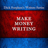 Make Money Writing by Dick Sutphen