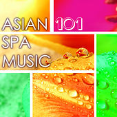 Asian Spa Music 101 - Traditional Chinese and Japanese Songs Collection for Spa Massage & Sauna by Asian Music Academy